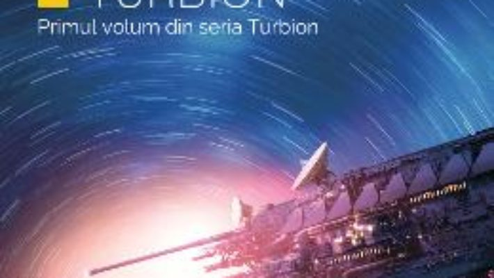 Cartea Turbion. Seria Turbion – Robert Charles Wilson (download, pret, reducere)