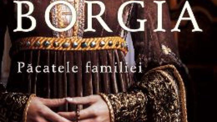 Cartea Borgia, pacatele familiei – Sarah Bower (download, pret, reducere)
