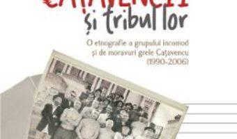 Cartea Catavencii si tribul lor – Eugen Istodor (download, pret, reducere)