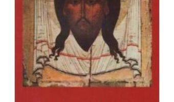 Cartea Chipul nefacut-de-mana al Mantuitorului nostru Iisus Hristos. Sfanta Marama (download, pret, reducere)