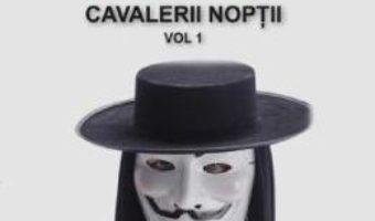 Cartea Rocambole: Cavalerii Noptii Vol.1 – Ponson du Terrail (download, pret, reducere)