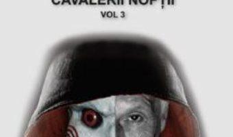 Cartea Rocambole: Cavalerii Noptii Vol.3 – Ponson du Terrail (download, pret, reducere)