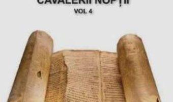 Cartea Rocambole: Cavalerii Noptii Vol.4 – Ponson du Terrail (download, pret, reducere)