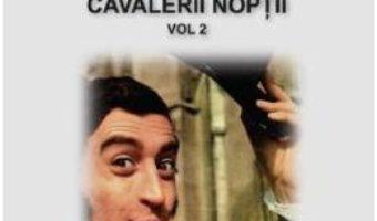 Cartea Rocambole: Cavalerii Noptii Vol.2 – Ponson du Terrail (download, pret, reducere)