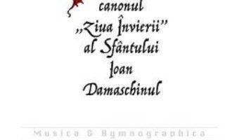 Cartea Talcuire la canonul Ziua Invierii al Sfantului Ioan Damaschinul – Sfantul Nicodim Aghioritul (download, pret, reducere)