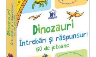 Cartea Dinozauri. Intrebari si raspunsuri. 50 de jetoane (download, pret, reducere)