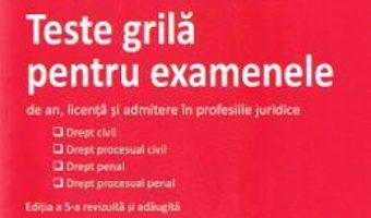 Cartea Teste grila pentru examenele de an, licenta si admitere in profesiile juridice ed.5 – Iosif R. Urs (download, pret, reducere)