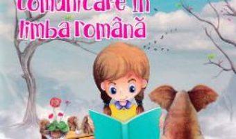Cartea Comunicare in limba romana – Clasa 1 Sem.1 si 2 – Caiet de lucru – Daniela Berechet (download, pret, reducere)