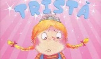 Cartea Printesa Stela este trista – Molly Martin, Melanie Florian (download, pret, reducere)