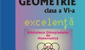 Cartea Geometrie Clasa a 6-a Excelenta – Mircea Fianu, Cristian Pop (download, pret, reducere)