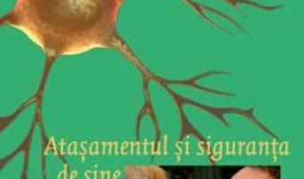 Cartea Atasamentul si siguranta de sine – Martine F. Delfos (download, pret, reducere)