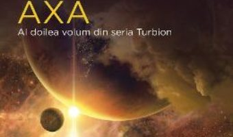 Cartea Axa. Seria Turbion – Robert Charles Wilson (download, pret, reducere)
