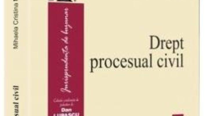 Cartea Drept procesual civil – Mihaela Cristina Mocanu (download, pret, reducere)
