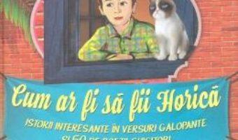 Cartea Cum ar fi sa fii Horica – Elena Vizir (download, pret, reducere)