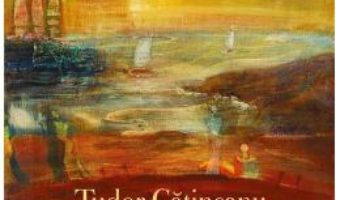 Cartea Tradarea rimelor – Tudor Catineanu (download, pret, reducere)
