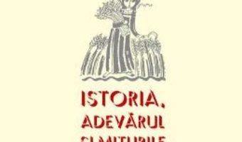 Cartea Istoria. Adevarul si miturile – Ioan-Aurel Pop (download, pret, reducere)
