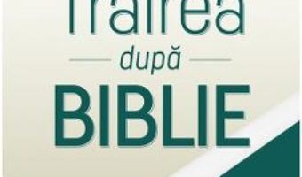 Cartea Trairea dupa Biblie – Howard si William Hendricks (download, pret, reducere)