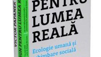 Cartea Design pentru lumea reala – Victor Papanek (download, pret, reducere)