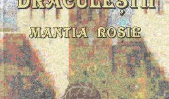 Cartea Draculestii: Mantia rosie – G.G. Vlad (download, pret, reducere)