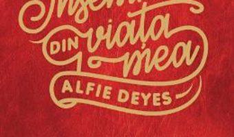 Cartea Insemnari din viata mea – Alfie Deyes (download, pret, reducere)