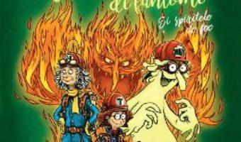 Cartea Vanatorii de fantome: Si spiritele de foc – Cornelia Funke (download, pret, reducere)