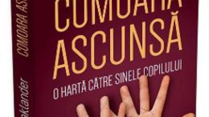 Cartea Comoara ascunsa: o harta catre sinele copilului – Violet Oaklander (download, pret, reducere)