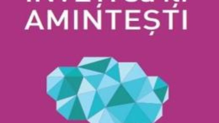 Cartea Cum inveti sa iti amintesti – Dominic O'Brien (download, pret, reducere)