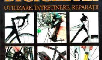 Cartea Manualul bicicletei. Utilizare, intretinere, reparatii – James Witts, Mark Storey (download, pret, reducere)