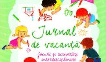 Cartea Jurnal de vacanta – Clasa pregatitoare – Celina Iordache, Rodica Chiran (download, pret, reducere)