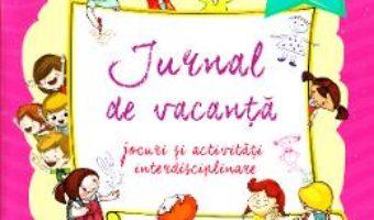 Cartea Jurnal de vacanta – Clasa 2 – Rodica Chiran, Celina Iordache (download, pret, reducere)