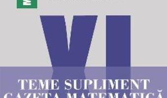Cartea Gazeta Matematica – Clasa 11 – Teme supliment – Radu Gologan, Ion Cicu, Alexandru Negrescu (download, pret, reducere)