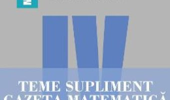 Cartea Gazeta Matematica Clasa 4 Teme supliment – Radu Gologan, Ion Cicu, Alexandru Negrescu (download, pret, reducere)