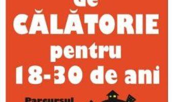 Cartea Manual de calatorie pentru 18-30 de ani – Ion Cosmovici (download, pret, reducere)