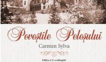 Cartea Povestile Pelesului Ed.2 – Carmen Sylva (download, pret, reducere)