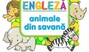Cartea Limba engleza: Animale din savana (Colouring Book) (download, pret, reducere)