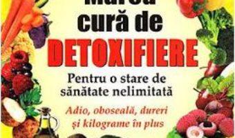 Cartea Marea cura de detoxifiere – Caroline Benson (download, pret, reducere)