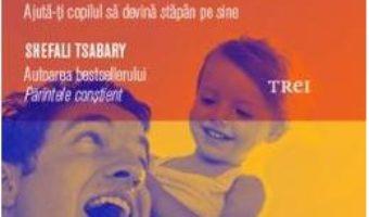 Cartea Dincolo de pedespse si rasfat – Shefali Tsabary (download, pret, reducere)