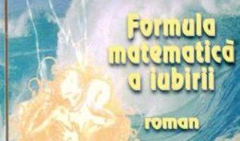 Cartea Formula matematica a iubirii – Eliza Roha (download, pret, reducere)