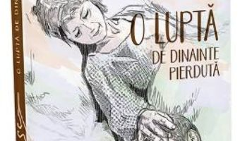 Cartea O lupta de dinainte pierduta – Daniel Zarnescu (download, pret, reducere)