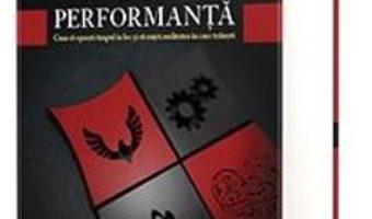 Cartea Performanta. Cum sa opresti timpul in loc si sa misti realitatea in care traiesti – Daniel Zarnescu (download, pret, reducere)