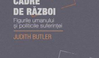 Cartea Cadre de razboi – Judith Butler (download, pret, reducere)