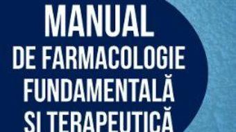 Cartea Manual de farmacologie fundamentala si terapeutica – Barbu Cuparencu, Ioan Magyar (download, pret, reducere)