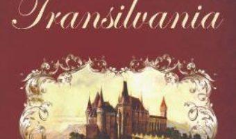 Cartea Ungaria si Transilvania Vol. 2: Transilvania – John Paget (download, pret, reducere)