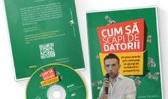 Cartea DVD Cum sa scapi de datorii – Daniel Zarnescu (download, pret, reducere)