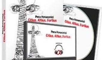 Cartea Citius, Altius, Fortius + CD – Pera Novacovici (download, pret, reducere)