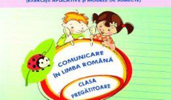 Cartea Ma pregatesc pentru concurs! Comunicare – Clasa pregatitoare – Adina Grigore (download, pret, reducere)