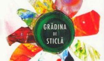 Cartea Gradina de sticla – Tatiana Tibuleac (download, pret, reducere)