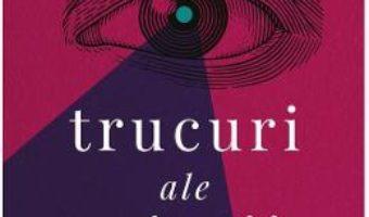 Cartea Trucuri ale mintii – Derren Brown (download, pret, reducere)