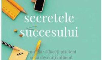 Cartea Secretele succesului – Dale Carnegie (download, pret, reducere)