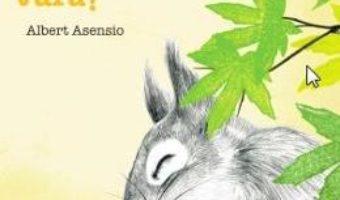 Cartea A venit vara! – Albert Asensio (download, pret, reducere)